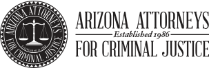 We are Arizona Attorneys for Criminal Justice Members